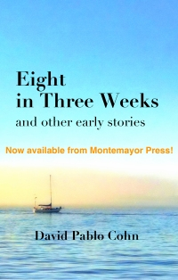 Eight in Three Weeks - now available from Montemayor Press!